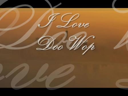 I ♥ DooWop ..♪♫♪