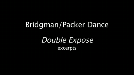 "Bridgman/Packer Dance excerpts from ""Double Expose"""
