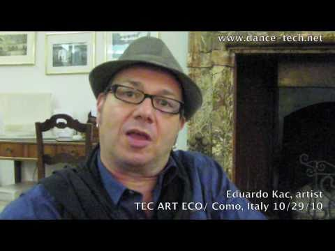 TEC ART ECO Festival: Eduardo Kac | artist, Como Italy