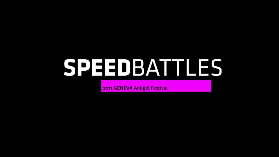Speedbattle II -Antigel Festival 2011- Geneva
