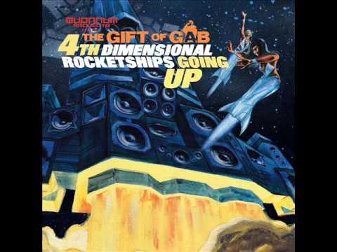 Gift Of Gab - 4th Dimensional Rocketships Going Up [Full Album]