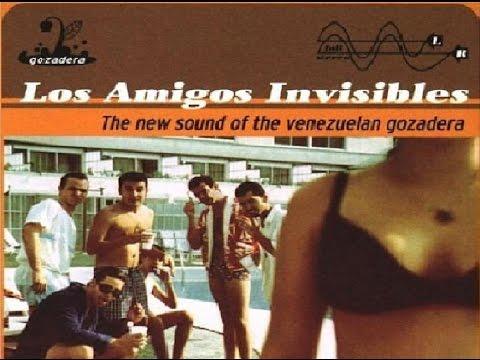 Los Amigos Invisibles - The new sound of the Venezuelan gozadera (FULL ALBUM)