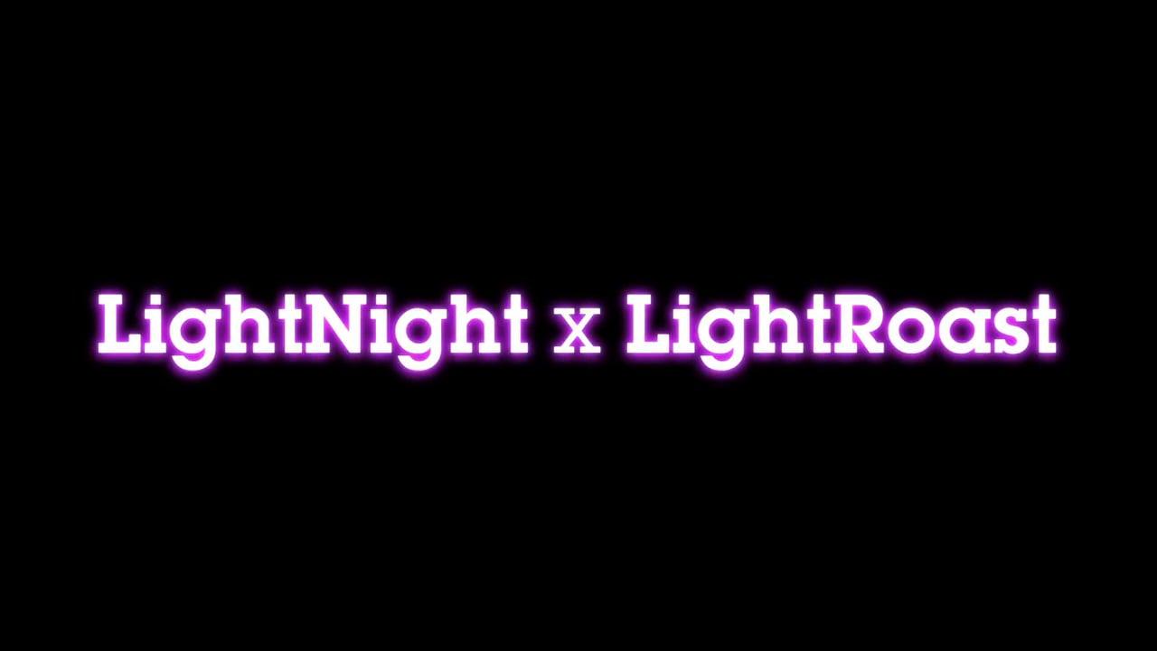 Light Night x Light Roast