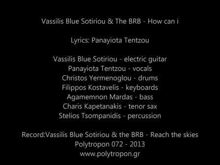 Vassilis Blue Sotiriou & The BRB - How can i