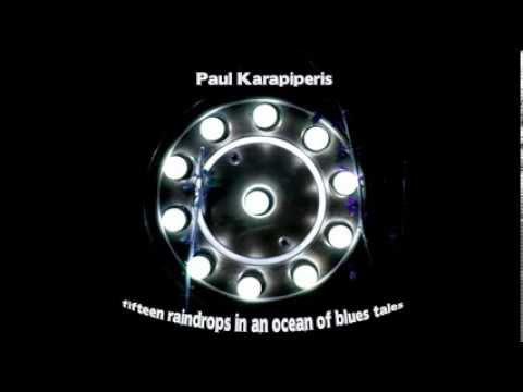 Paul Karapiperis-Fifteen Raindrops In An Ocean Of Blues Tales (2009) full album