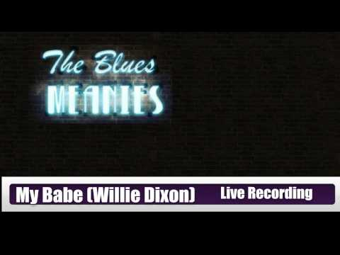 The Blues Meanies - My Babe (Recorded Live @ Home Studio)