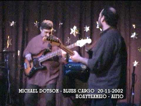 MICHAEL DOTSON - BLUES CARGO PART 4/6
