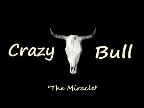 """CRAZY BULL - """"The Miracle"""""""