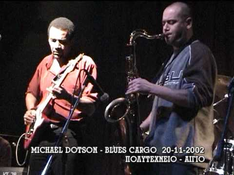 MICHAEL DOTSON - BLUES CARGO PART 1/6