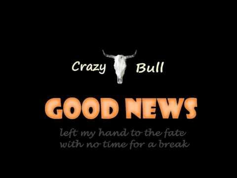 "Crazy Bull - ""Good News"""