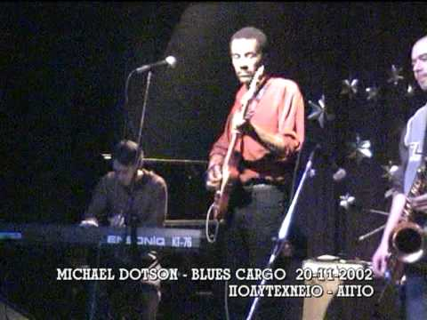 MICHAEL DOTSON - BLUES CARGO PART 6/6
