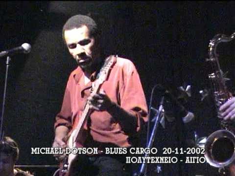 MICHAEL DOTSON - BLUES CARGO PART 5/6