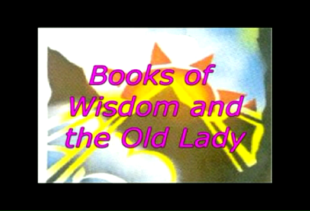 Books of Wisdom and the Old Lady
