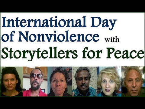 International Day of Nonviolence 2017 Video Storytellers for Peace