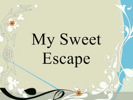 My Sweet Escape