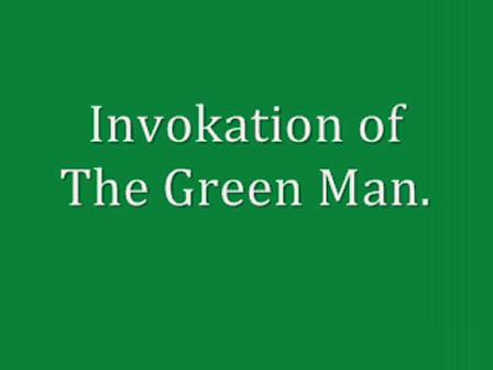 invokation of the green man