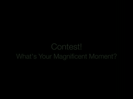 CONTEST! What's Your Magnificent Moment?