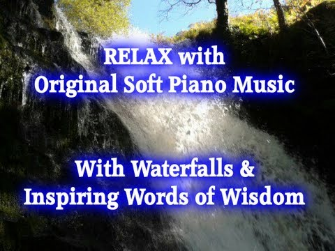 "Relaxing Piano Music with Waterfalls & Words of Wisdom -- ""Nature's Spirit of  Creativity"" Video"