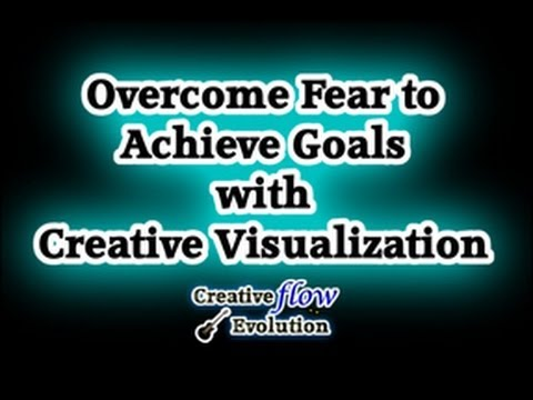 Creative Visualization - Overcome Fear & Activate Performance Brilliance