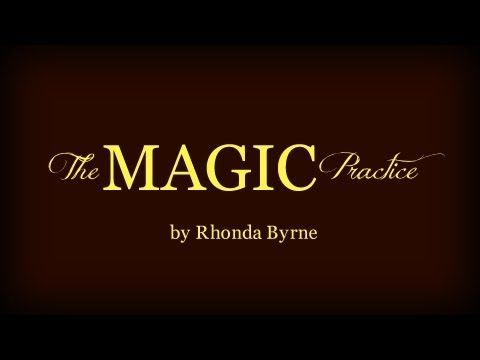 The Magic Practice (The Law of Appreciation) - Written by Rhonda Byrne