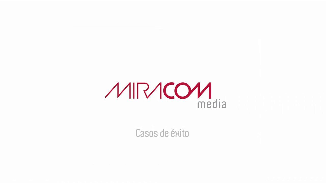 MIRACOM Media. Casos de éxito.
