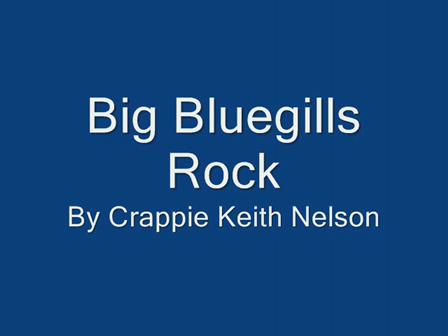 Movie_0002 Big Blue Gils with CrappieKeith