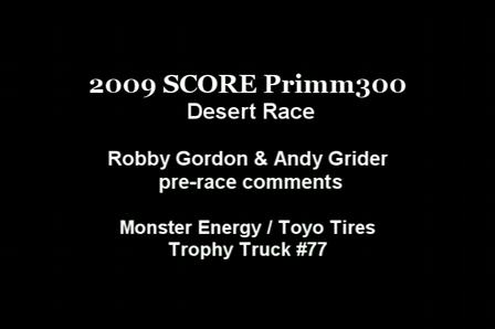 SCORE Primm300 2009 RG PRE RACE Comments