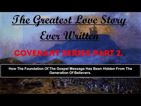 """""""YHVH ELOHIM (GOD) & THE BRIDAL COVENANT"""" (Greatest Love Story Ever) Covenants  Part 2"""
