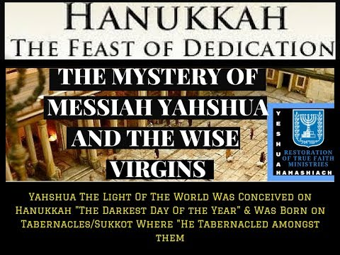 """Hanukkah """"The Mystery Of Yeshua & The Wise Virgins"""""""