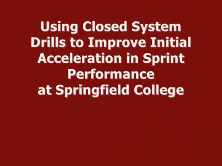 Closed System Drills to Improve Initial Accelerative Sprint at Springfield College