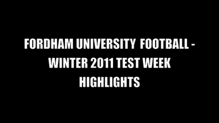 Fordham University Football - Winter 2011 Football Test Highlight Video