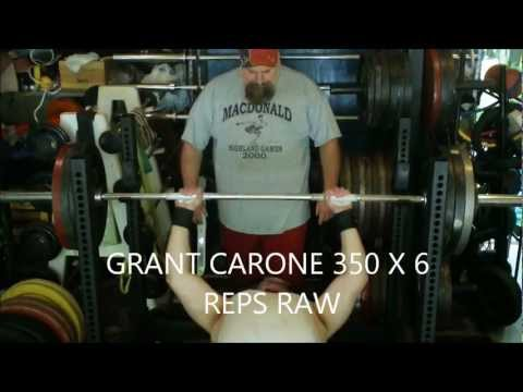 Grant Carone 350x6 RAW BENCH