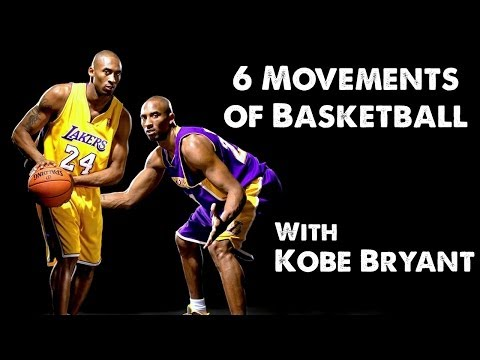 The 6 Movements of Basketball with Kobe Bryant