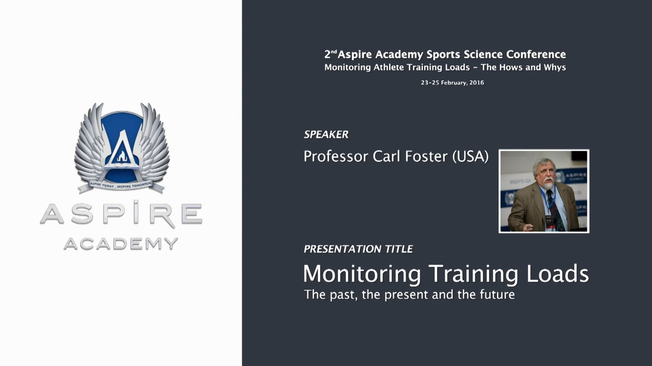 Prof. Carl Foster (USA) - Monitoring Athlete Training Loads - The Hows and Whys