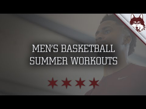 Loyola Ramblers Men's Basketball Summer Workouts