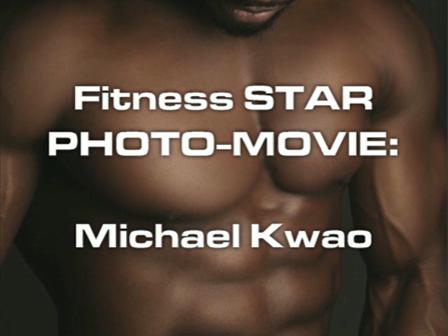 Fitness STAR PHOTO-MOVIE - Michael Kwao