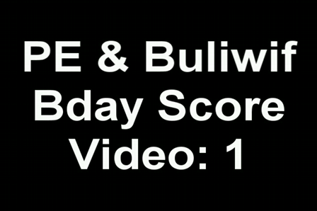 PE & Buliwif Bday: Video 1