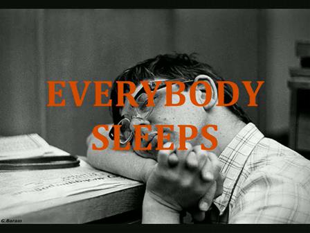 EVERYBODY SLEEPS