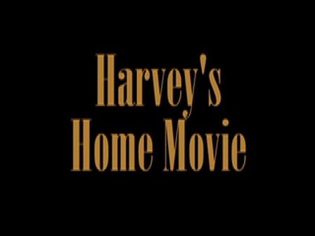Harvey's Home Movie