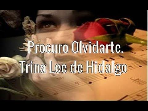 Procuro Olvidarte   Trina Mercedes Lee de Hidalgo