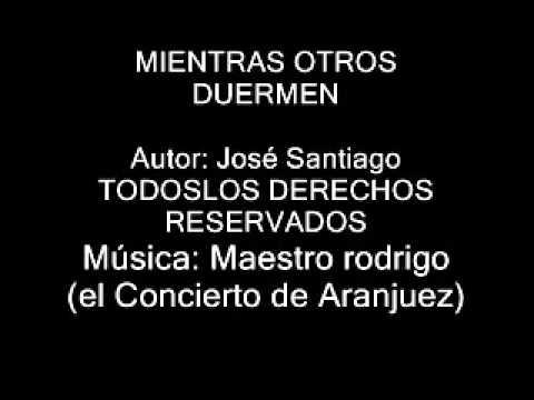 MIENTRAS OTROS DUERMEN    POEMA ORIGINAL DE JOSÉ SANTIAGO