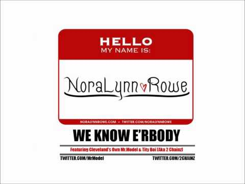 NoraLynnRowe Ft. Mr.Model & Tity Boi - We Know E'rbody