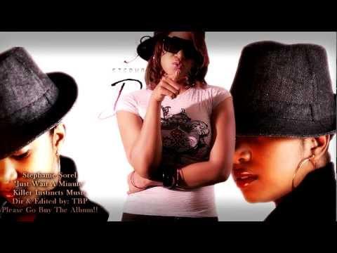 """Stephanie Sorel - """"Just Wait A Minute"""" (clean cut - dirt free)(KillaHD)"""