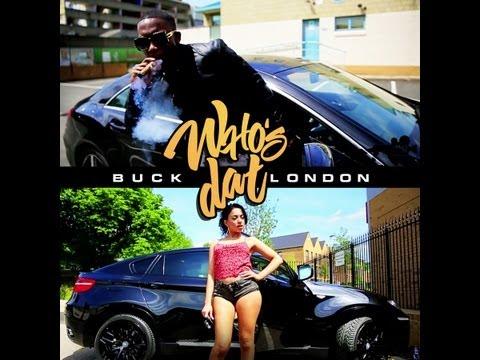 BUCK LONDON - WHOS DAT (OFFICIAL VIDEO)
