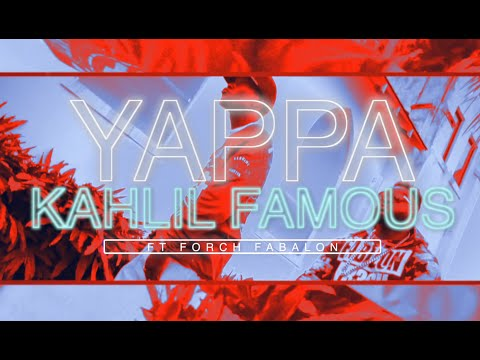 KAHLIL FAMOUS | FORCH FABALON – YAPPA