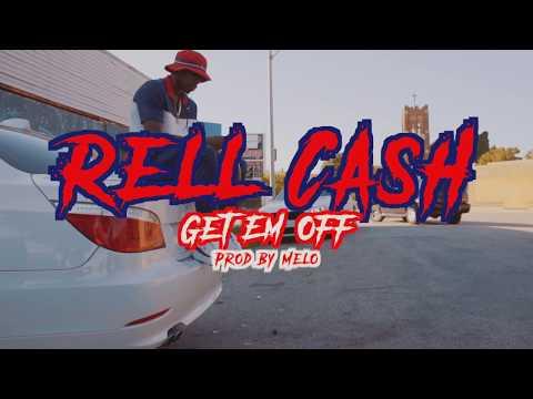 Rell Cash - Get Em Off