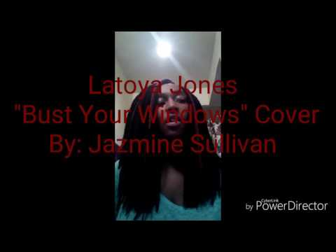 Latoya Jones - Bust Your Windows Cover