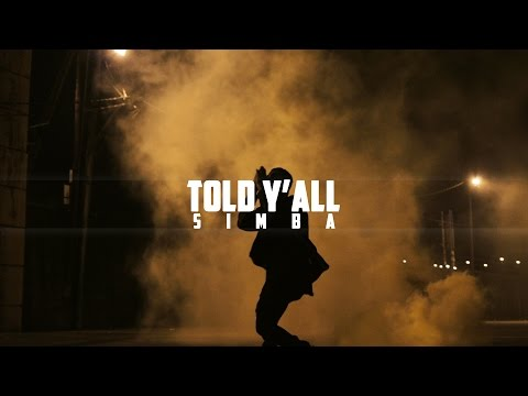 Told Y'all x Simba (Official Video)