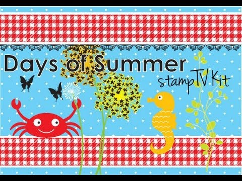 Days of Summer StampTV Kit and More!