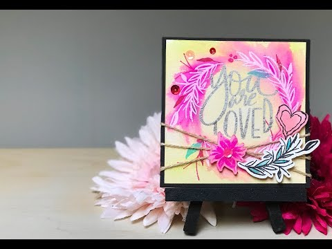You Are Loved Easel Card Resist with a Twist